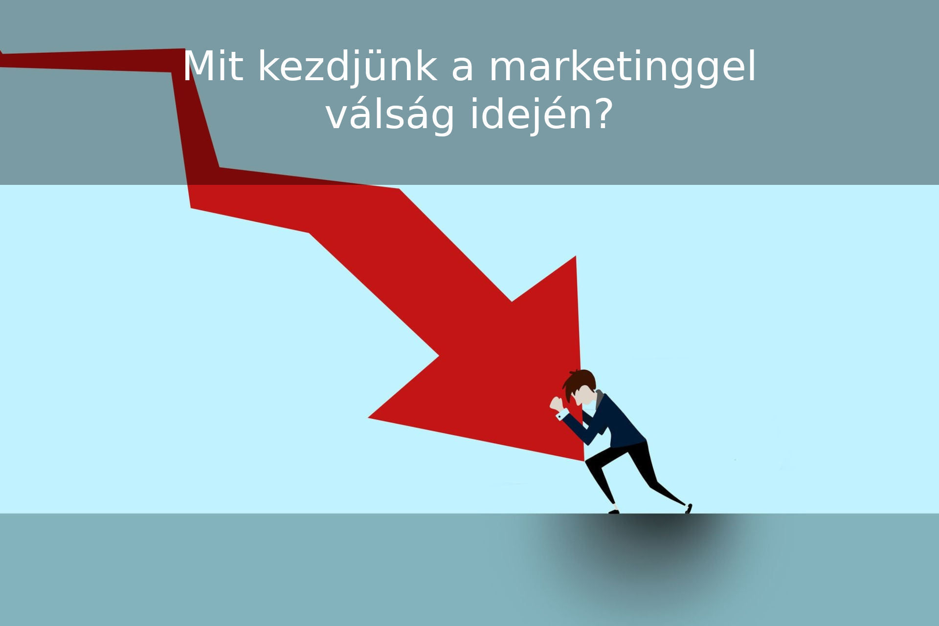 marketing válságos időkben